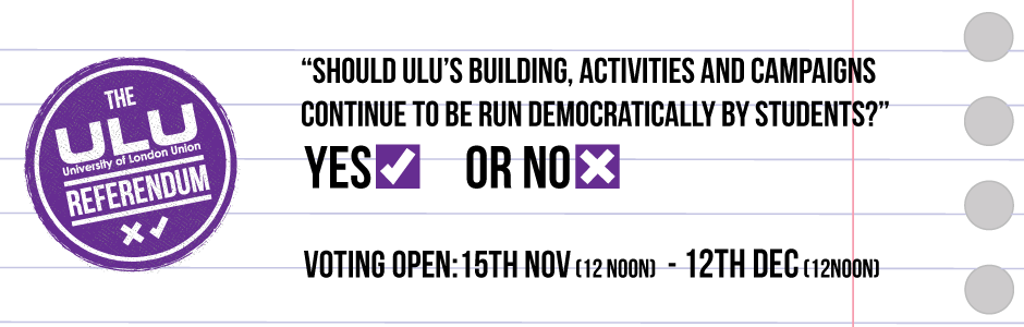 ULU - The University of London Union Referendum